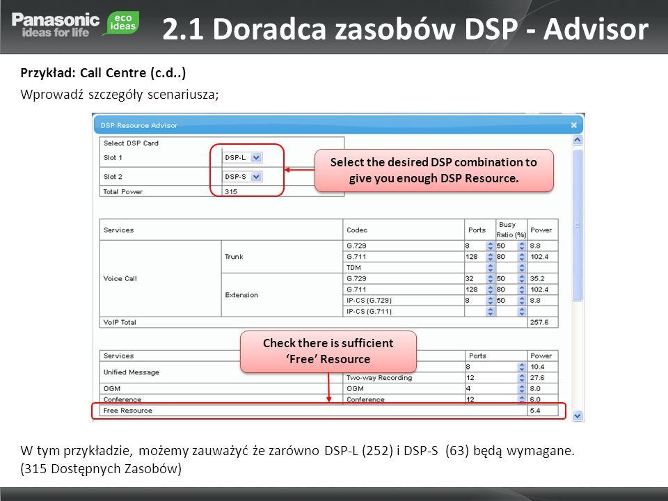 W tym przykładzie, możemy zauważyć że zarówno DSP-L (252) i DSP-S (63) będą wymagane.