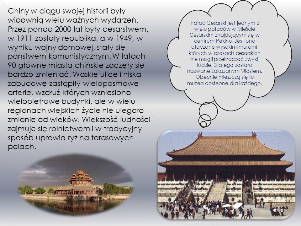 Chiny w ciągu swojej historii były widownią wielu ważnych wydarzeń.