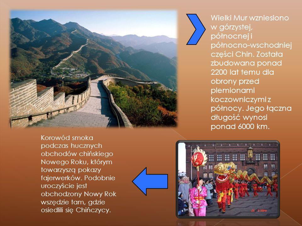 WAŻNIEJSZE DANE Powierzchnia: 9 597 00 km² Ludność: 1200 000 000 Stolica: Pekin (7 050 000) Ważniejsze miasta: Szanghaj (7 050 000) Tianjin (5 989 000