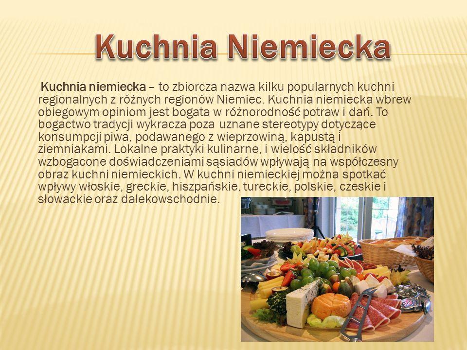Kuchnia niemiecka – to zbiorcza nazwa kilku popularnych kuchni regionalnych z różnych regionów Niemiec. Kuchnia niemiecka wbrew obiegowym opiniom jest
