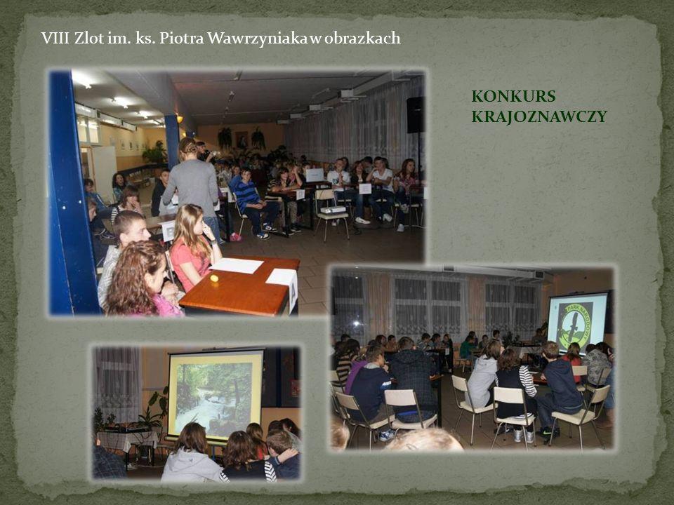 VIII Zlot im. ks. Piotra Wawrzyniaka w obrazkach KONKURS KRAJOZNAWCZY