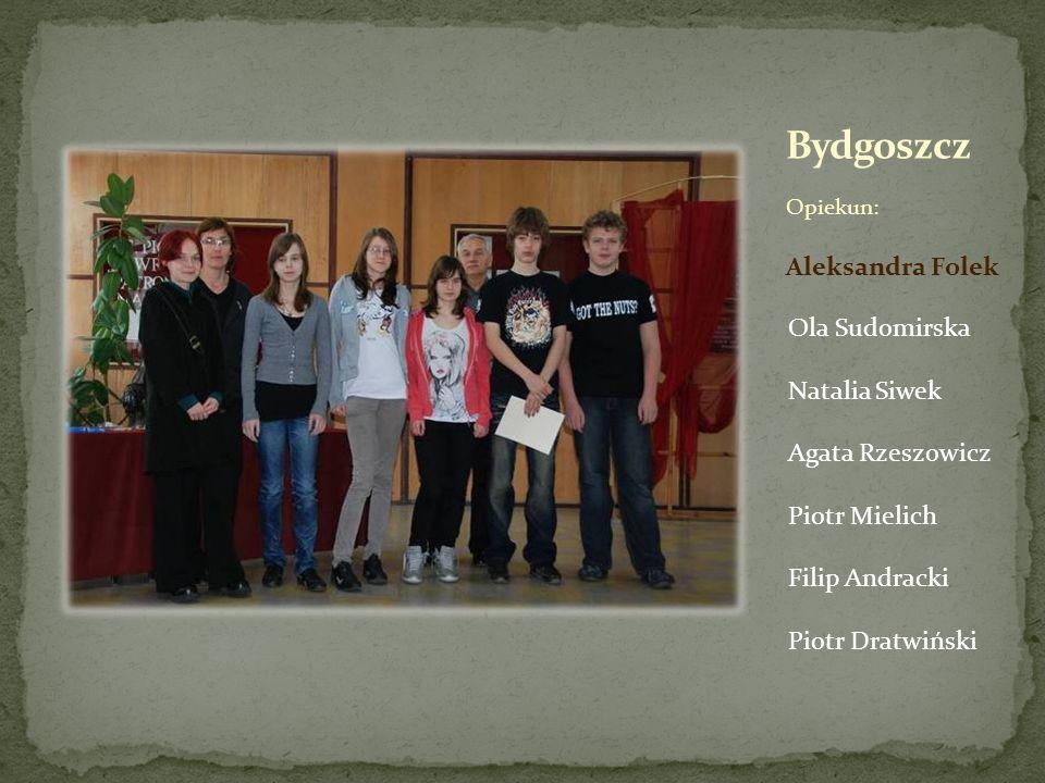 Opiekun: Aleksandra Folek Ola Sudomirska Natalia Siwek Agata Rzeszowicz Piotr Mielich Filip Andracki Piotr Dratwiński