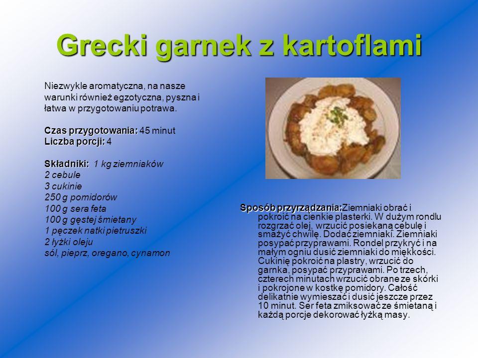 Grecki garnek z kartoflami Sposób przyrządzania: Sposób przyrządzania:Ziemniaki obrać i pokroić na cienkie plasterki. W dużym rondlu rozgrzać olej, wr