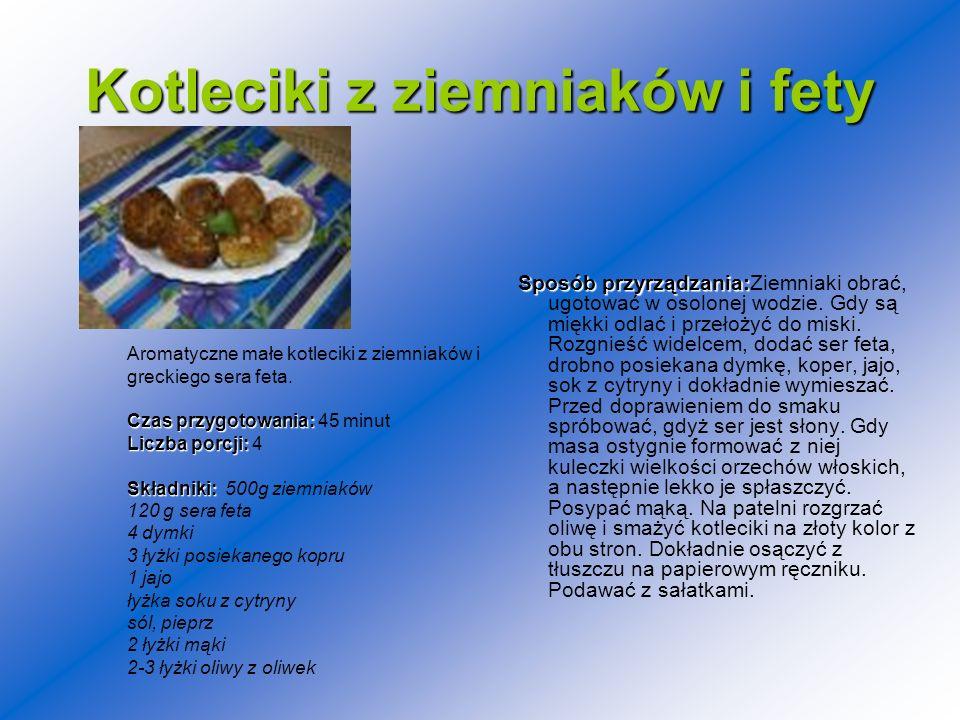 Kotleciki z ziemniaków i fety Sposóbprzyrządzania: Sposób przyrządzania:Ziemniaki obrać, ugotować w osolonej wodzie. Gdy są miękki odlać i przełożyć d