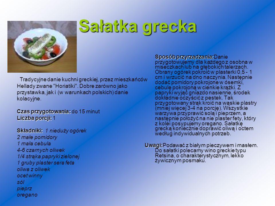 Sałatka grecka Sposóbprzyrządzania: Sposób przyrządzania:Danie przygotowujemy dla każdego z osobna w miseczkach lub na głębokich talerzach. Obrany ogó