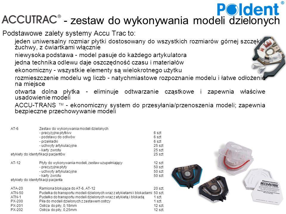 - zestaw do wykonywania modeli dzielonych Podstawowe zalety systemy Accu Trac to: jeden uniwersalny rozmiar płytki dostosowany do wszystkich rozmiarów