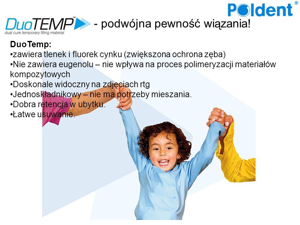 - podwójna pewność wiązania! DuoTemp: zawiera tlenek i fluorek cynku (zwiększona ochrona zęba) Nie zawiera eugenolu – nie wpływa na proces polimeryzac