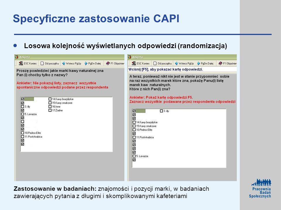 Specyficzne zastosowanie CAPI Losowa kolejność wyświetlanych odpowiedzi (randomizacja) Zastosowanie w badaniach: znajomości i pozycji marki, w badania