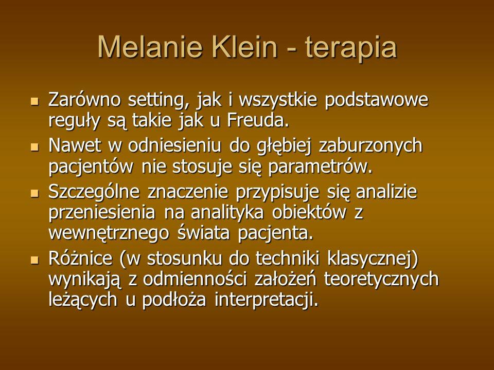 Melanie Klein - terapia Zarówno setting, jak i wszystkie podstawowe reguły są takie jak u Freuda. Zarówno setting, jak i wszystkie podstawowe reguły s