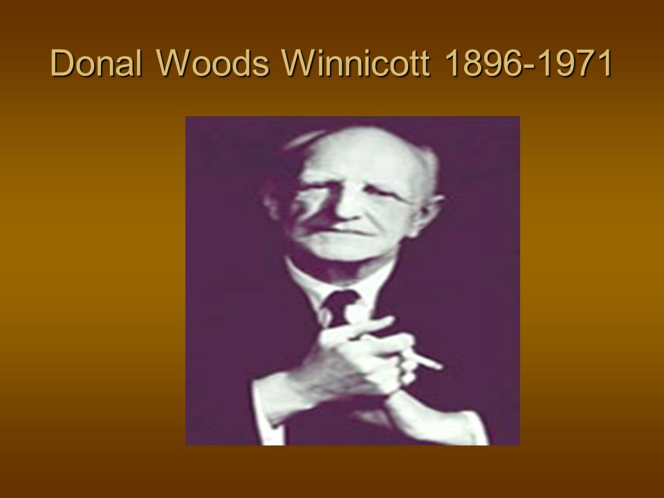 Donal Woods Winnicott 1896-1971