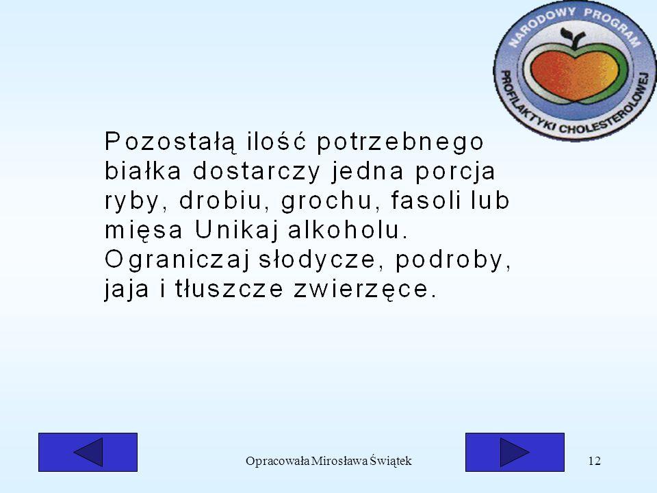 Opracowała Mirosława Świątek12
