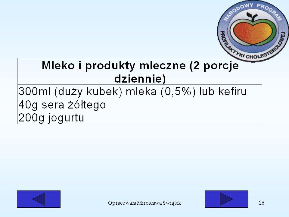 Opracowała Mirosława Świątek16