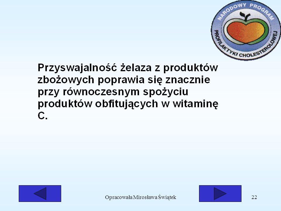 Opracowała Mirosława Świątek22
