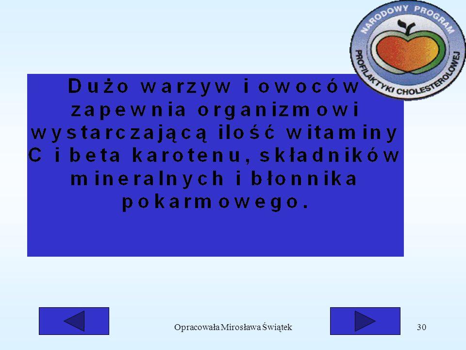 Opracowała Mirosława Świątek30