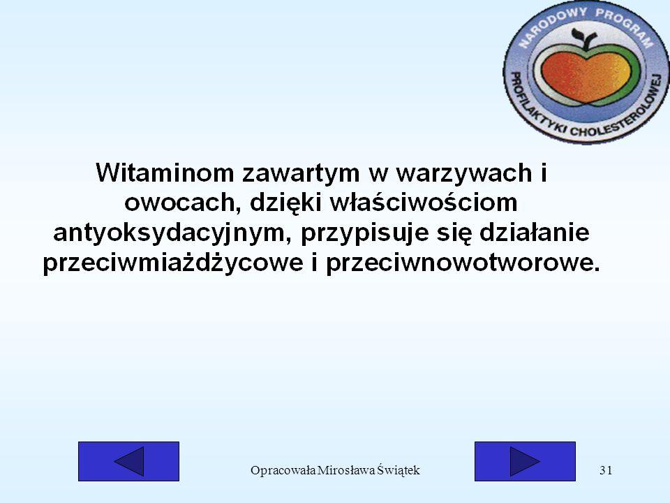 Opracowała Mirosława Świątek31
