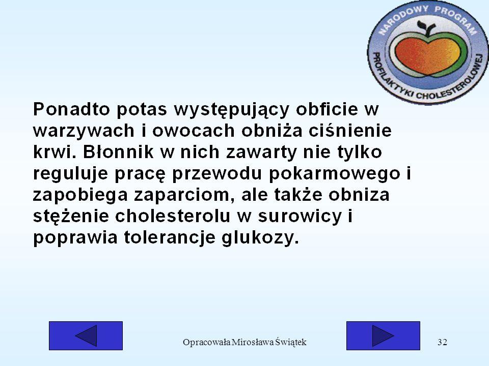Opracowała Mirosława Świątek32