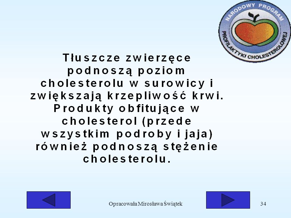 Opracowała Mirosława Świątek34