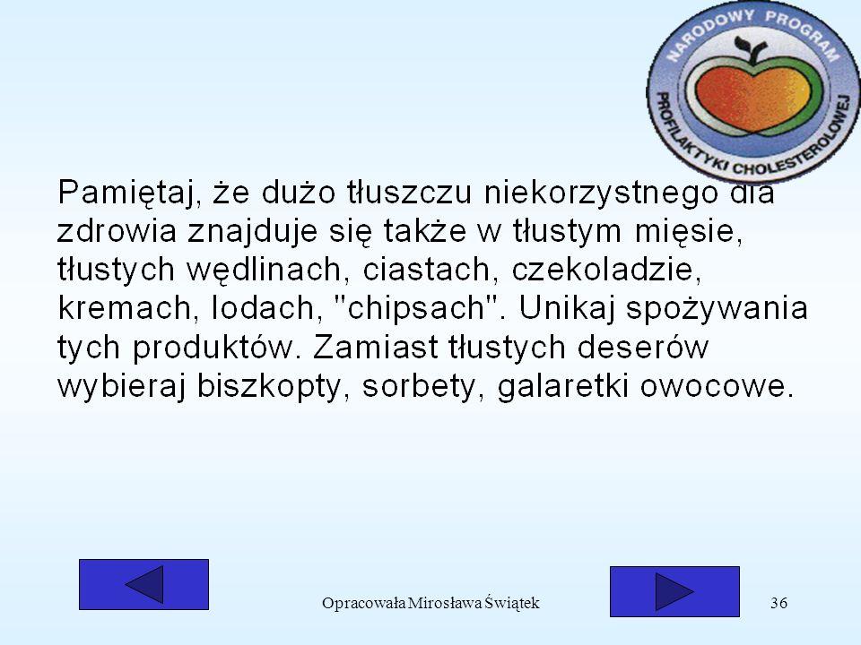 Opracowała Mirosława Świątek36