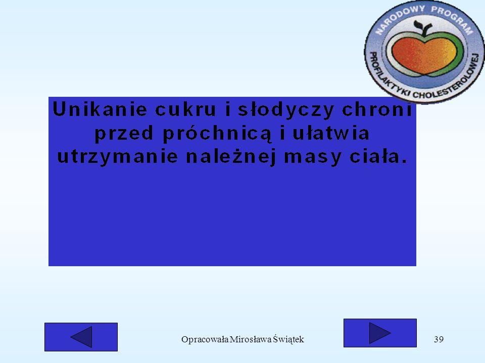 Opracowała Mirosława Świątek39