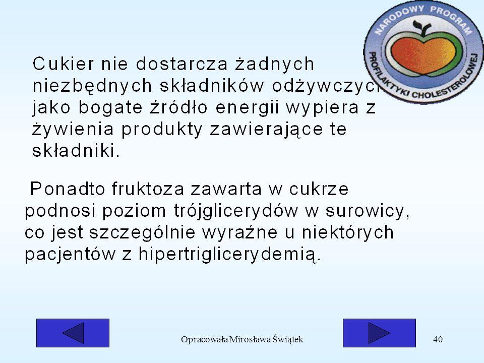 Opracowała Mirosława Świątek40