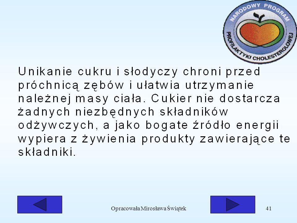 Opracowała Mirosława Świątek41