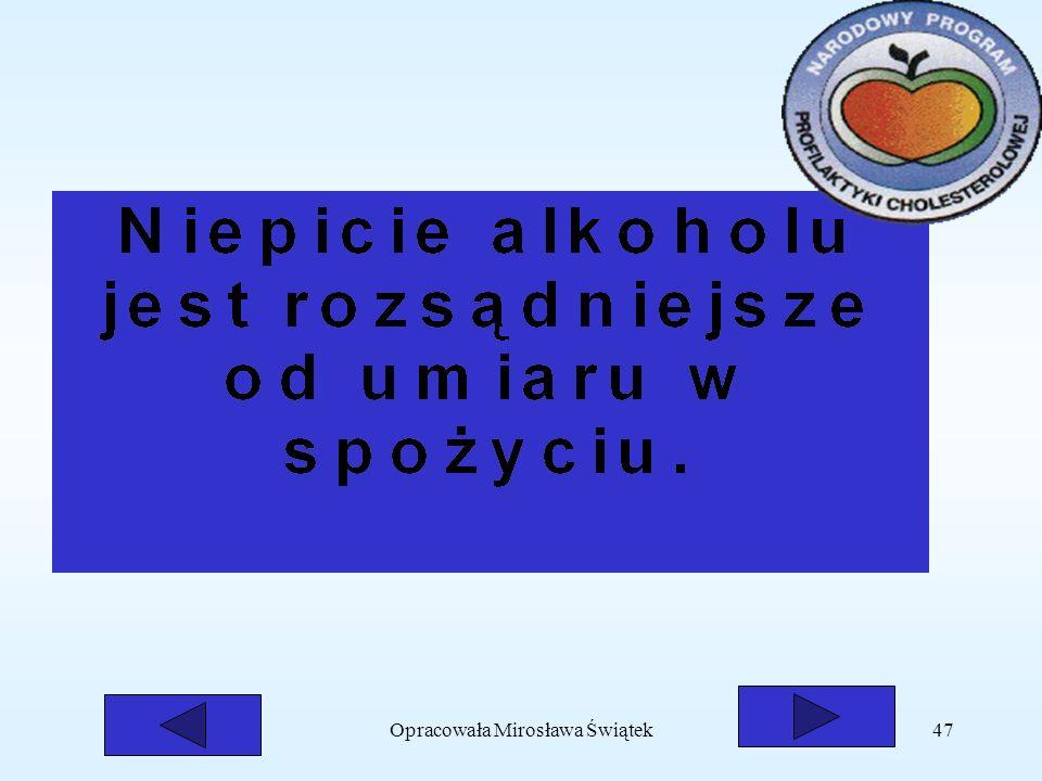 Opracowała Mirosława Świątek47