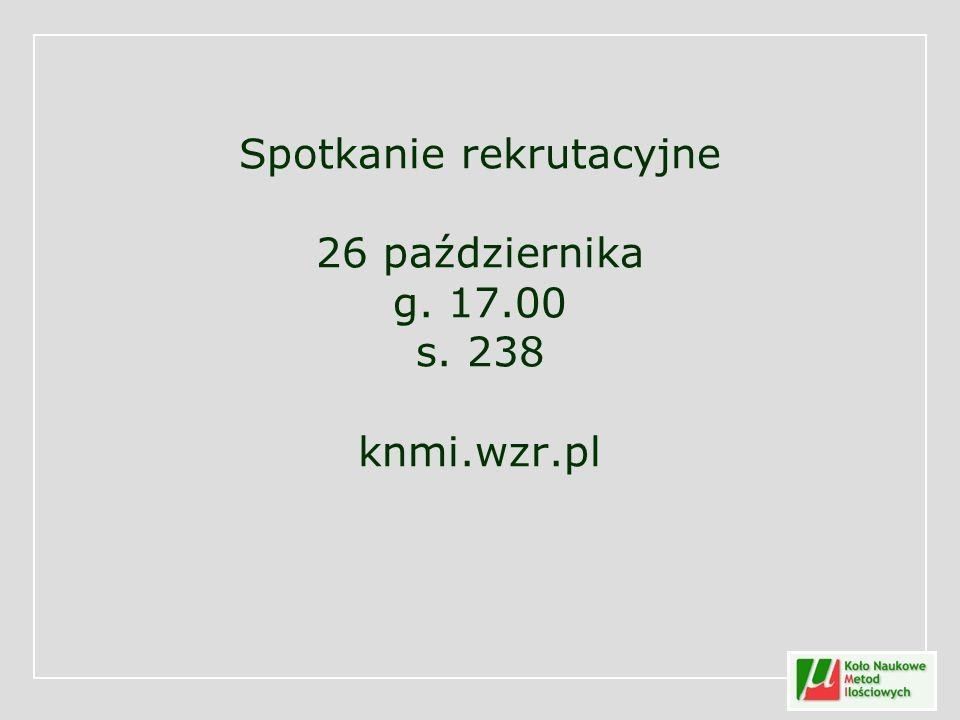 Spotkanie rekrutacyjne 26 października g. 17.00 s. 238 knmi.wzr.pl