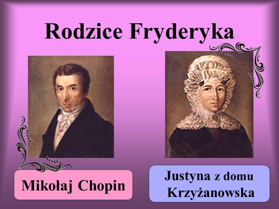Rodzice Fryderyka Mikołaj Chopin Justyna z domu Krzyżanowska