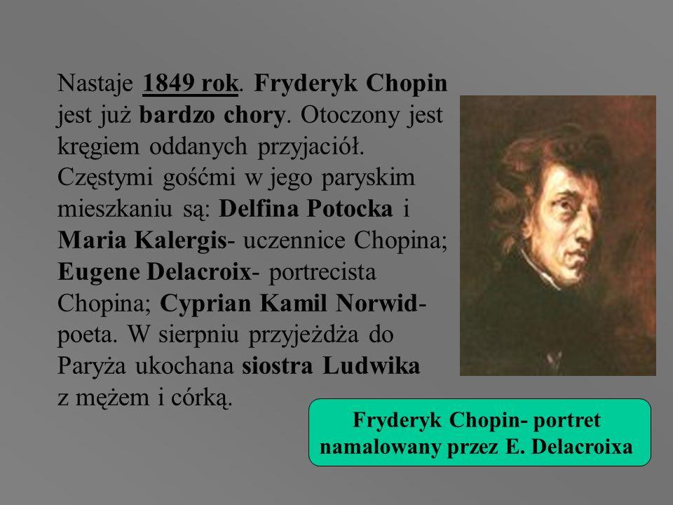 Nastaje 1849 rok. Fryderyk Chopin jest już bardzo chory. Otoczony jest kręgiem oddanych przyjaciół. Częstymi gośćmi w jego paryskim mieszkaniu są: Del