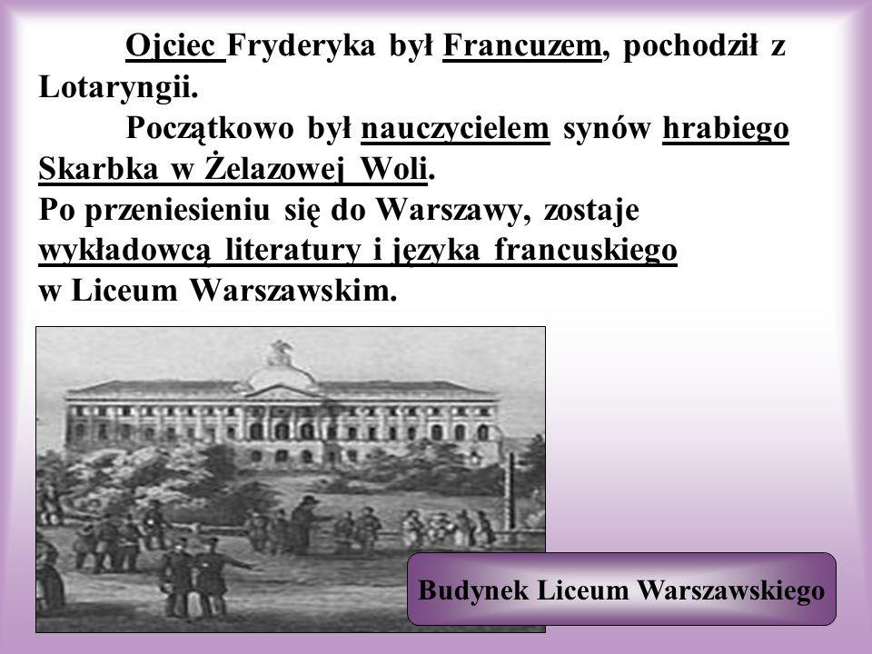 Ojciec Fryderyka był Francuzem, pochodził z Lotaryngii. Początkowo był nauczycielem synów hrabiego Skarbka w Żelazowej Woli. Po przeniesieniu się do W