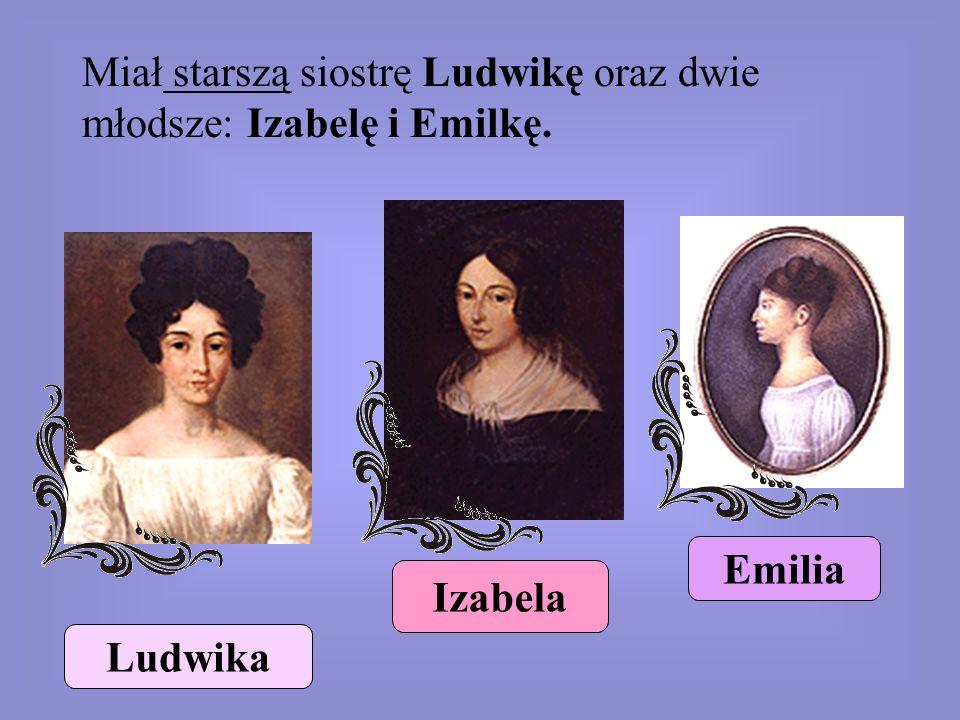 Miał starszą siostrę Ludwikę oraz dwie młodsze: Izabelę i Emilkę. Ludwika Izabela Emilia