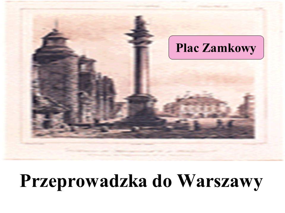 Przeprowadzka do Warszawy Plac Zamkowy