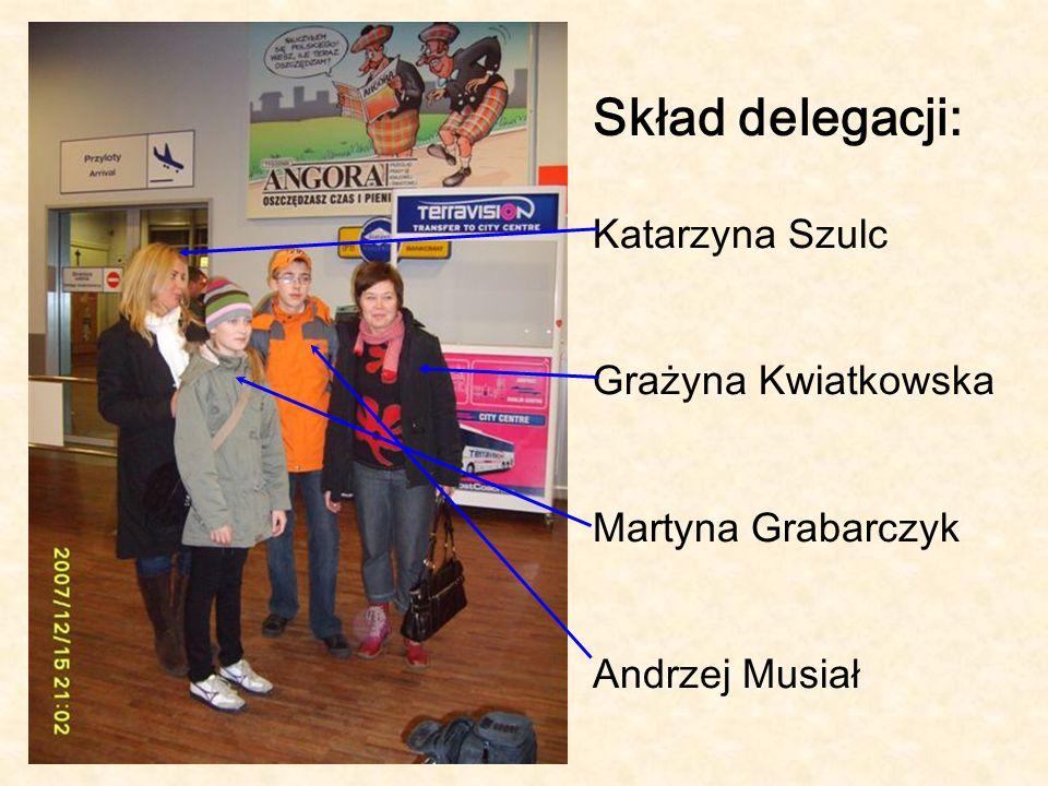 Skład delegacji: Katarzyna Szulc Grażyna Kwiatkowska Martyna Grabarczyk Andrzej Musiał