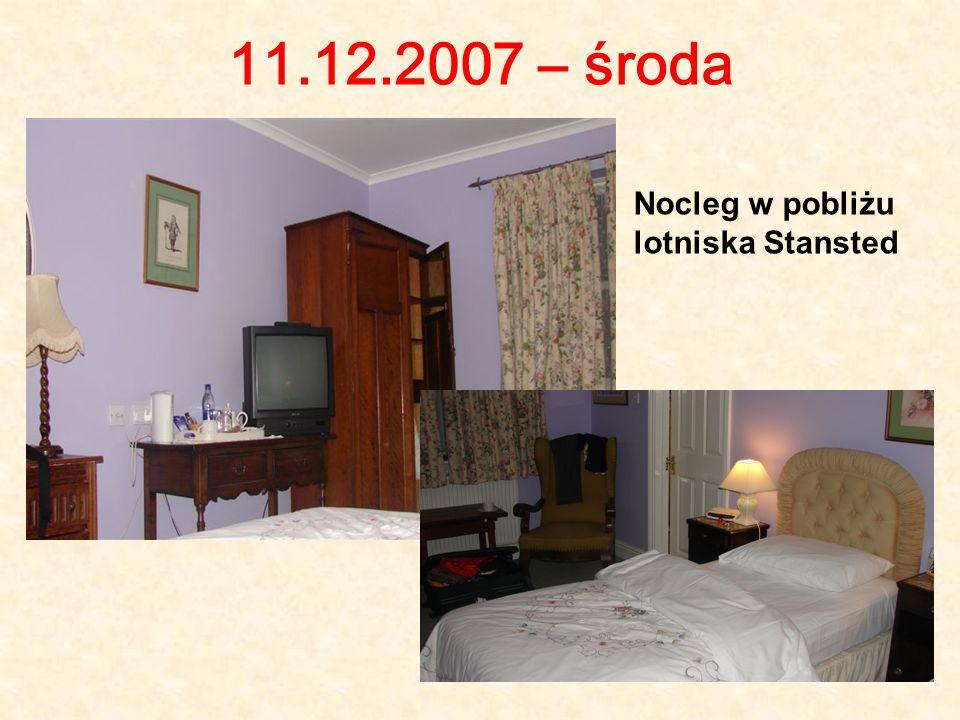 11.12.2007 – środa Nocleg w pobliżu lotniska Stansted