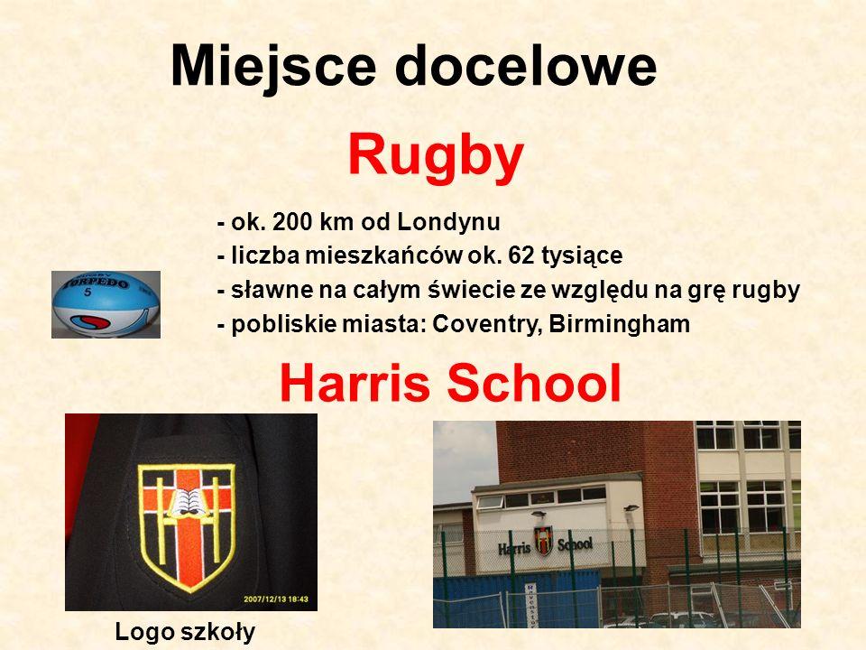 Miejsce docelowe Rugby - ok. 200 km od Londynu - pobliskie miasta: Coventry, Birmingham - liczba mieszkańców ok. 62 tysiące - sławne na całym świecie