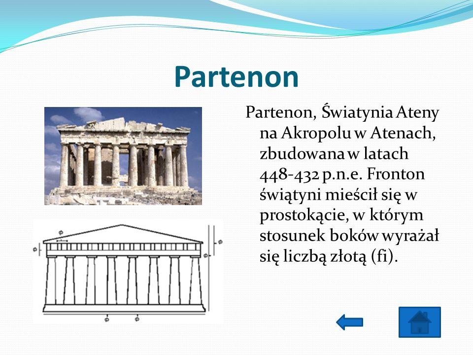 Partenon Partenon, Światynia Ateny na Akropolu w Atenach, zbudowana w latach 448-432 p.n.e. Fronton świątyni mieścił się w prostokącie, w którym stosu