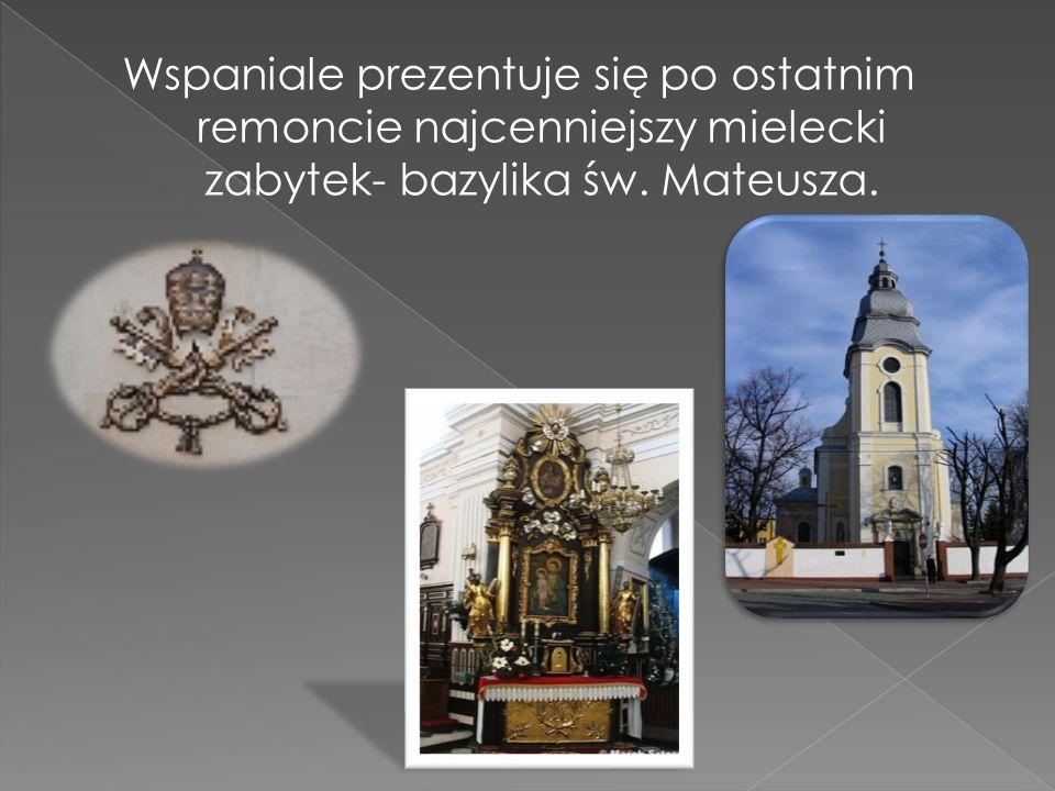 Wspaniale prezentuje się po ostatnim remoncie najcenniejszy mielecki zabytek- bazylika św. Mateusza.