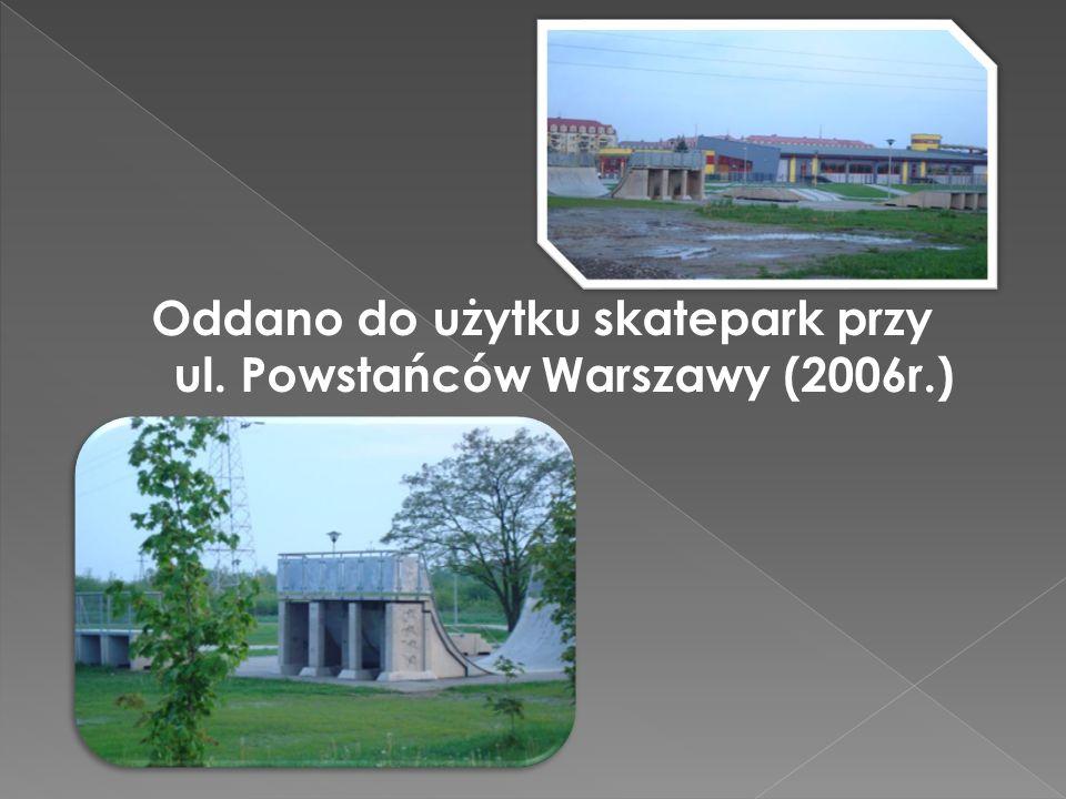 Oddano do użytku skatepark przy ul. Powstańców Warszawy (2006r.)