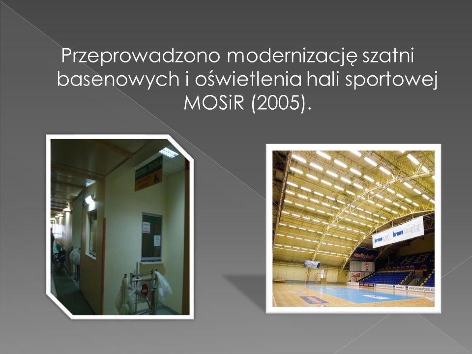 Przeprowadzono modernizację szatni basenowych i oświetlenia hali sportowej MOSiR (2005).