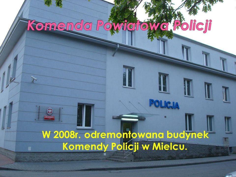 W 2008r. odremontowana budynek Komendy Policji w Mielcu.