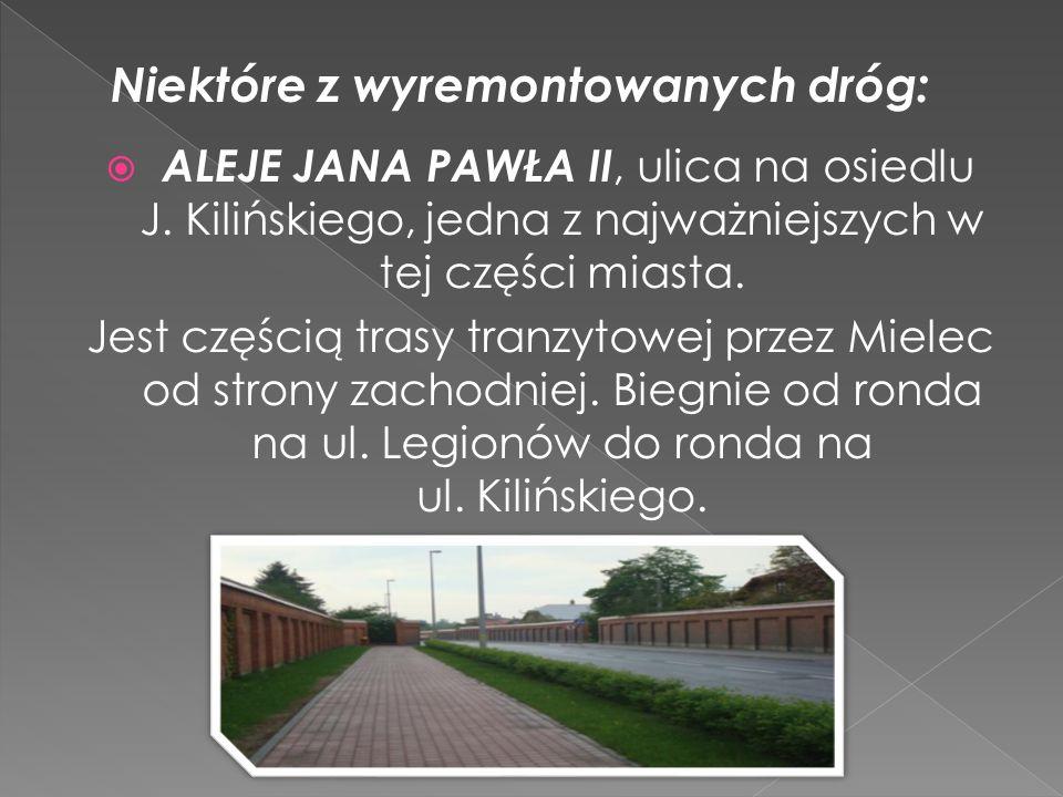 ALEJE JANA PAWŁA II, ulica na osiedlu J. Kilińskiego, jedna z najważniejszych w tej części miasta. Jest częścią trasy tranzytowej przez Mielec od stro