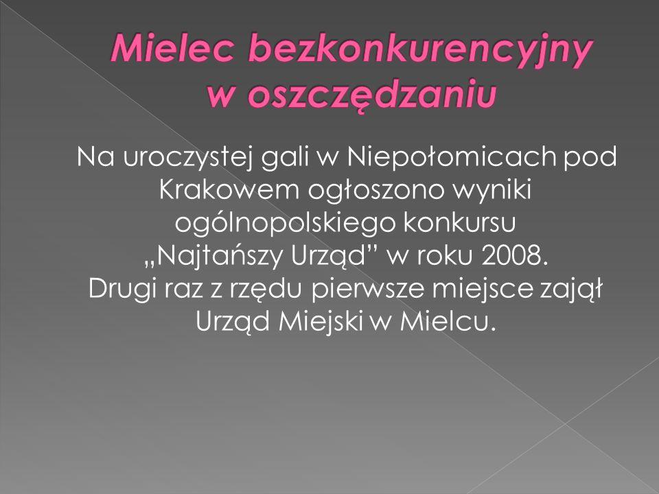 Na uroczystej gali w Niepołomicach pod Krakowem ogłoszono wyniki ogólnopolskiego konkursu Najtańszy Urząd w roku 2008. Drugi raz z rzędu pierwsze miej