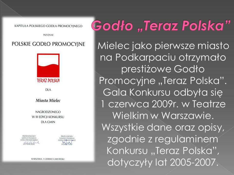 Mielec jako pierwsze miasto na Podkarpaciu otrzymało prestiżowe Godło Promocyjne Teraz Polska. Gala Konkursu odbyła się 1 czerwca 2009r. w Teatrze Wie