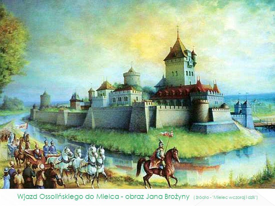 Wjazd Ossolińskiego do Mielca - obraz Jana Brożyny ( źródło -