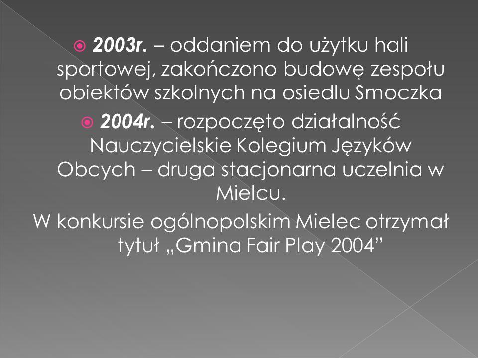 2004r. – rozpoczęto działalność Nauczycielskie Kolegium Języków Obcych – druga stacjonarna uczelnia w Mielcu. W konkursie ogólnopolskim Mielec otrzyma