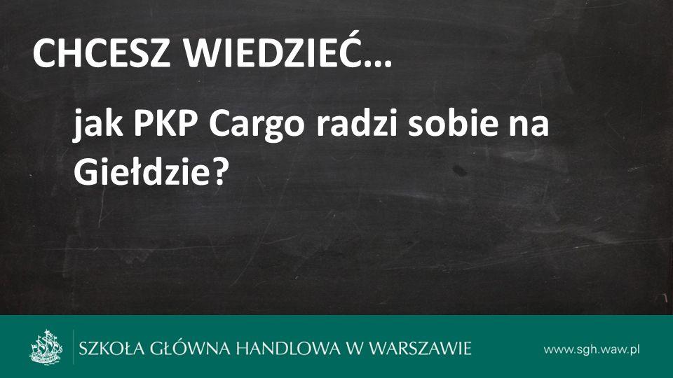 CHCESZ WIEDZIEĆ… jak PKP Cargo radzi sobie na Giełdzie?