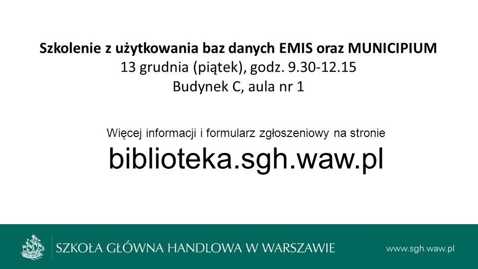Szkolenie z użytkowania baz danych EMIS oraz MUNICIPIUM 13 grudnia (piątek), godz. 9.30-12.15 Budynek C, aula nr 1 Więcej informacji i formularz zgłos