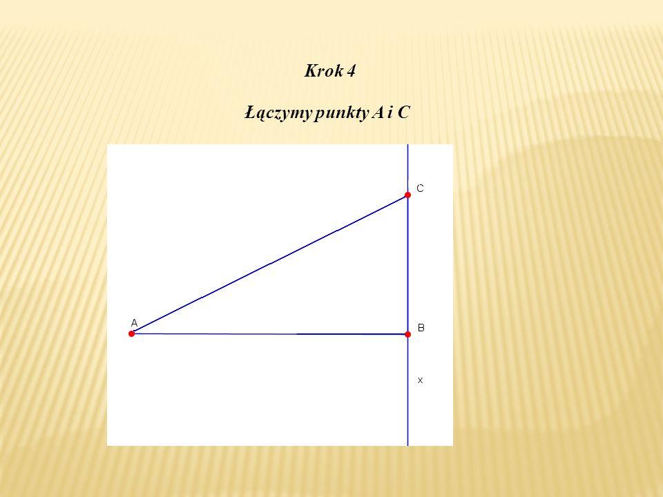 Krok 4 Łączymy punkty A i C