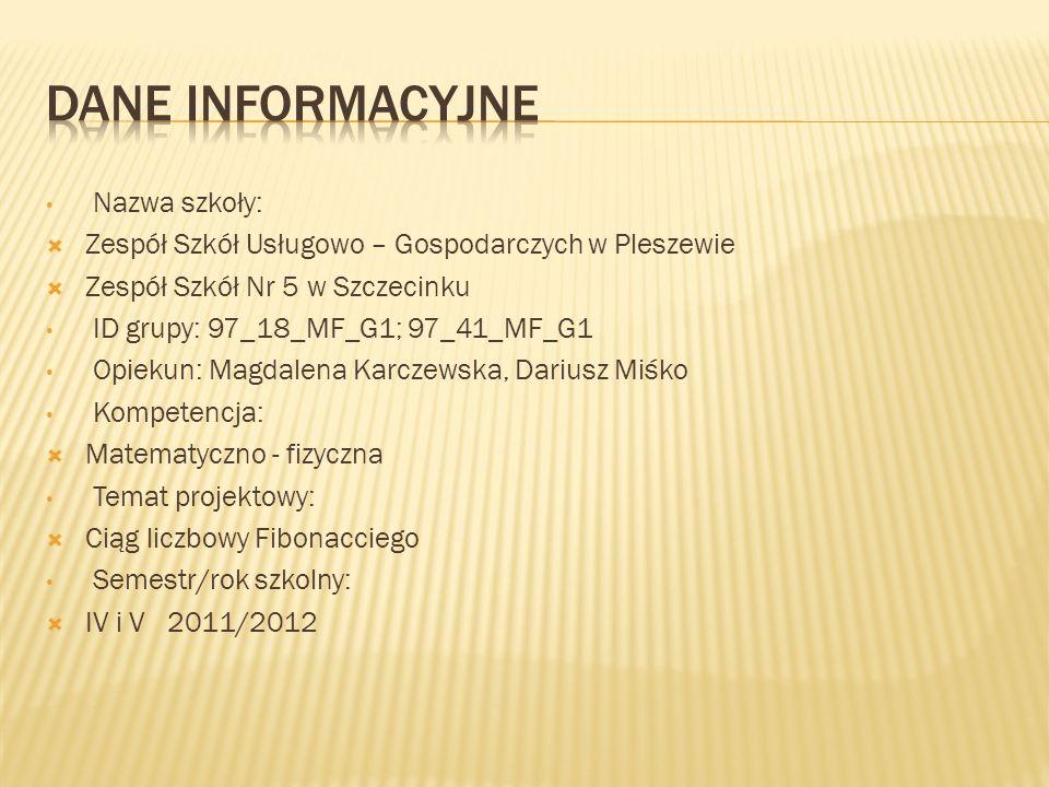 Nazwa szkoły: Zespół Szkół Usługowo – Gospodarczych w Pleszewie Zespół Szkół Nr 5 w Szczecinku ID grupy: 97_18_MF_G1; 97_41_MF_G1 Opiekun: Magdalena K