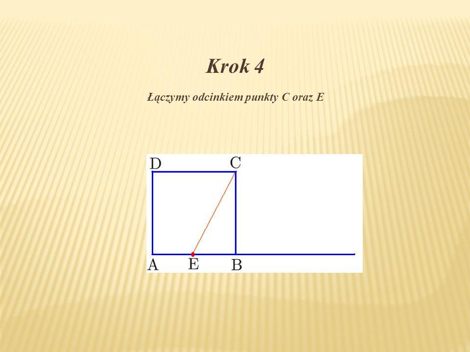 Krok 4 Łączymy odcinkiem punkty C oraz E
